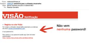 O e-mail que deveria incluir a senha de acesso não tem nenhuma senha.
